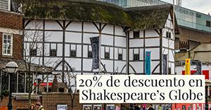 20% de descuento en Shakespeare's Globe