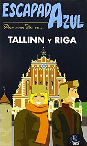 Escapada Azul – Tallinn y Riga