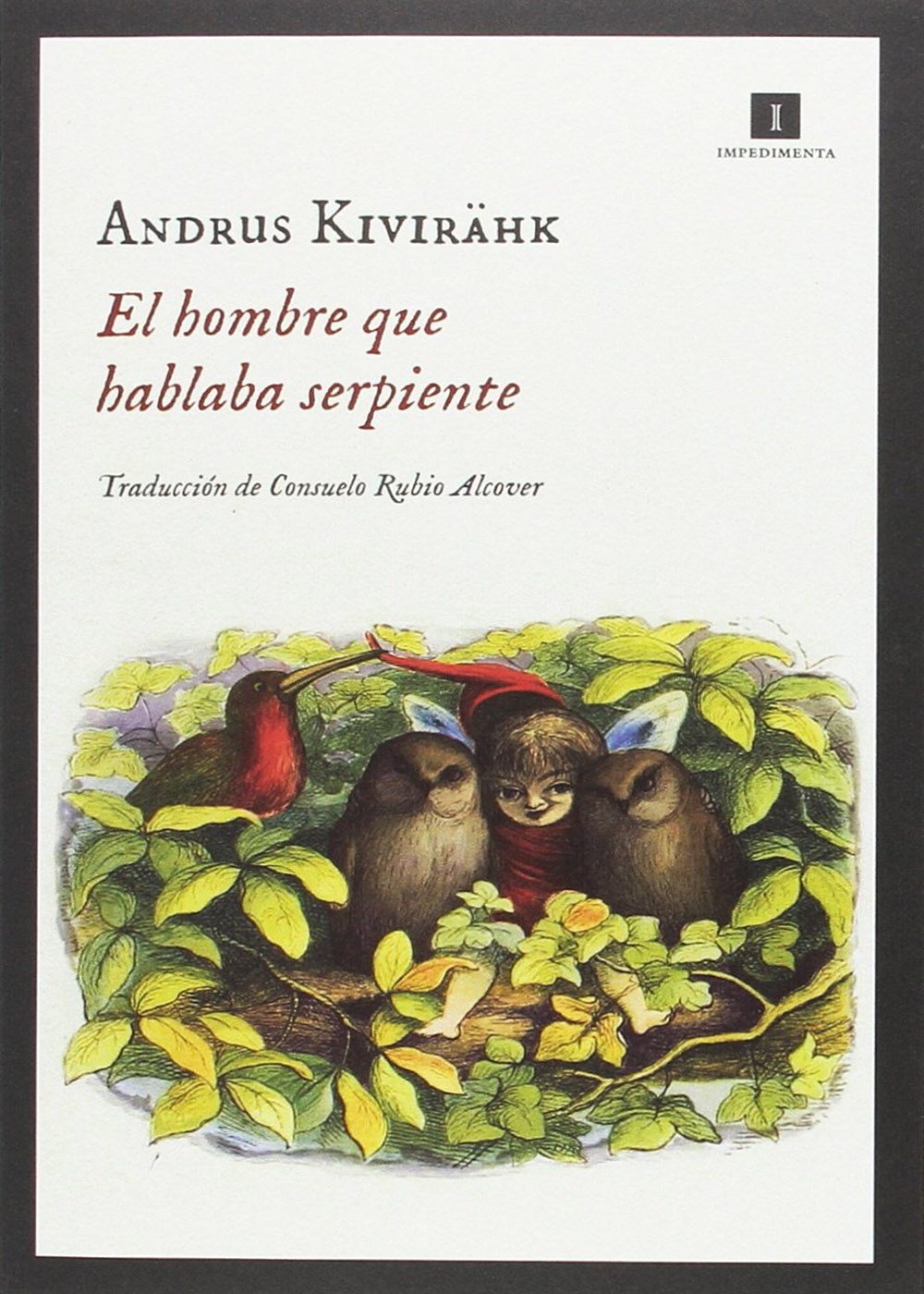 Andrus Kivirähk - El hombre que hablaba serpiente