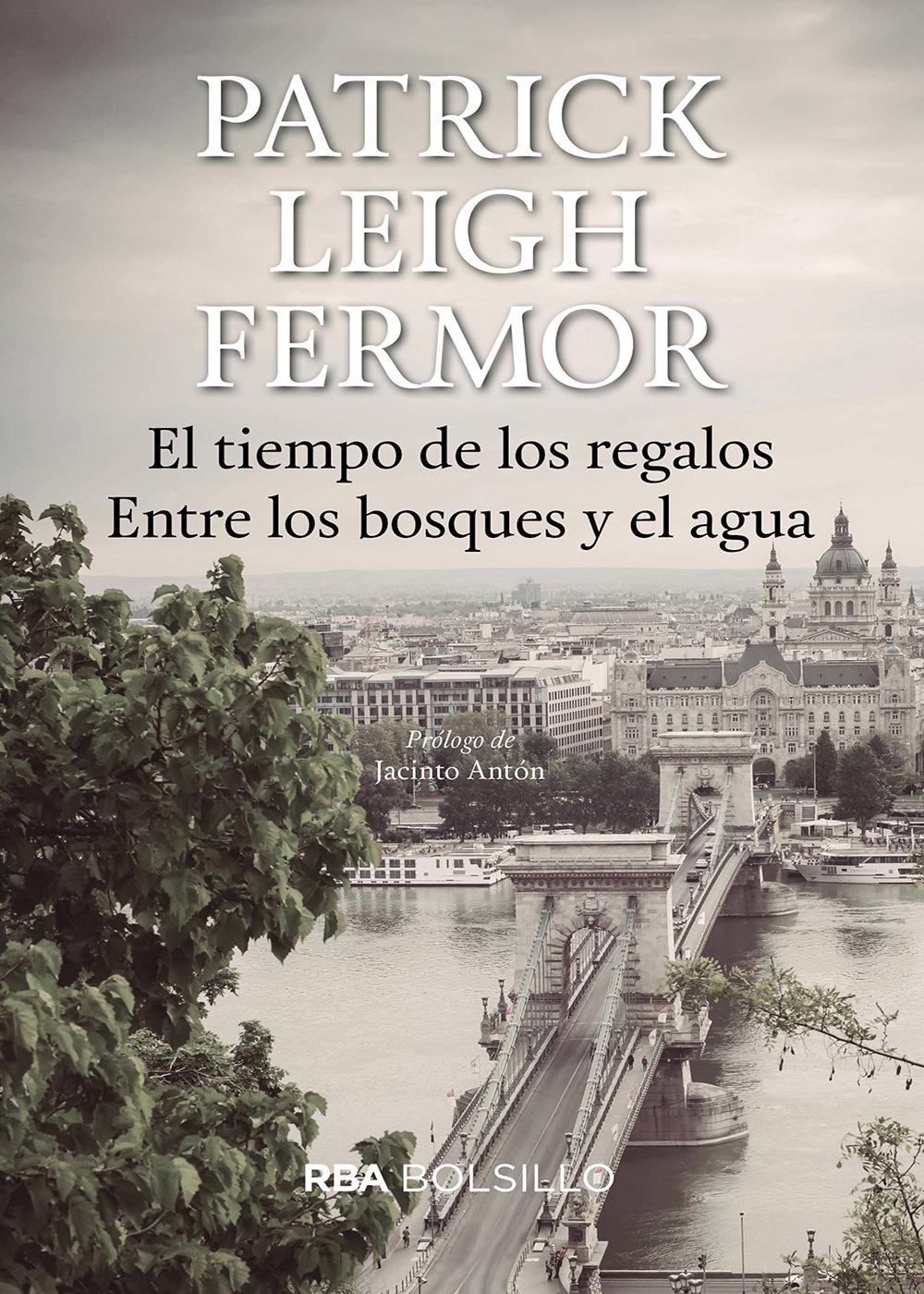 Patrick Leigh Fermor - El tiempo de los regalos