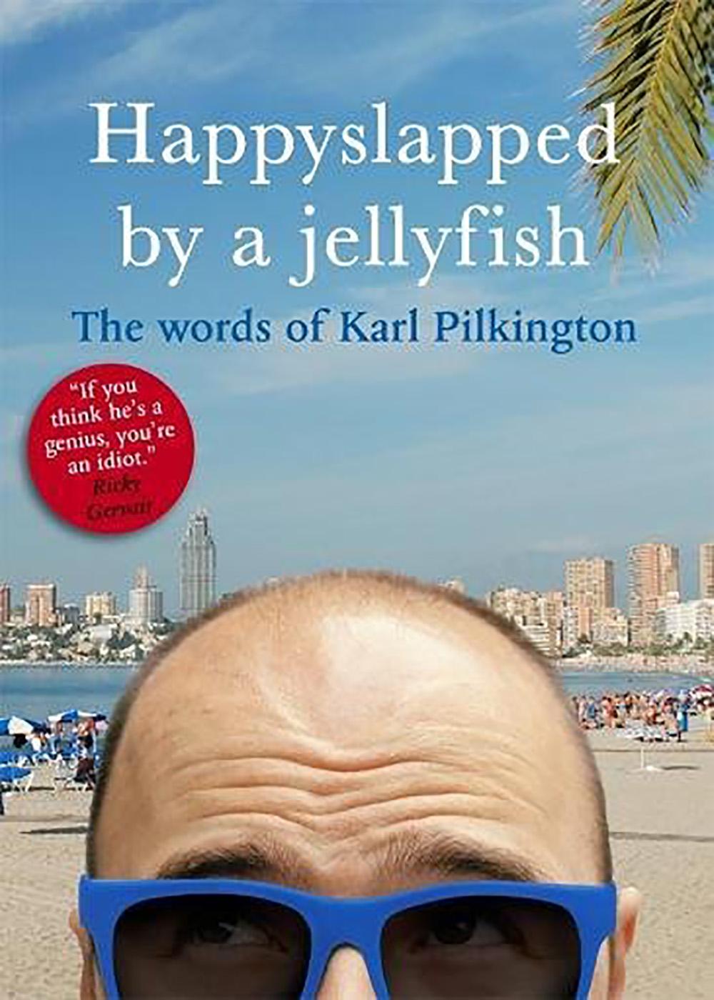 Karl Pilkington - Happyslapped By A Jellyfish