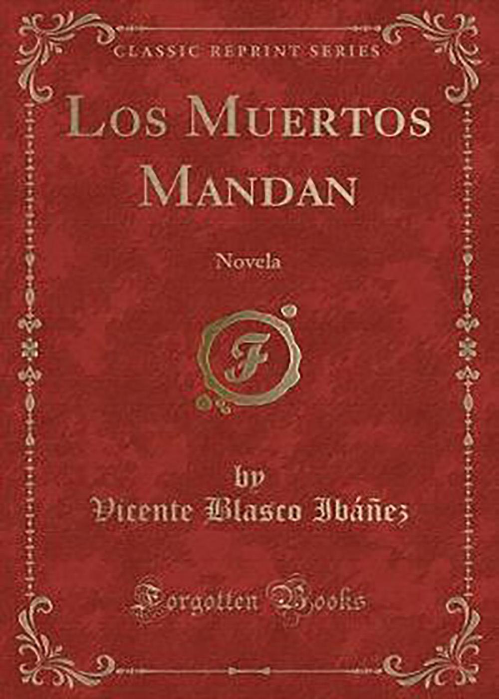 Vicente Blasco Ibáñez - Los muertos mandan
